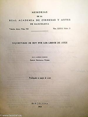 Inquietudes de hoy por los libros de ayer. Memorias de la Real Academia de Ciencias y Artes de ...