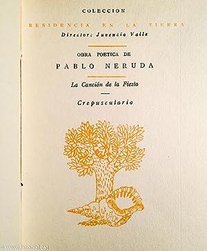 """Residencia en la tierra. Obra poética de Pablo Neruda (Tomos 1 """"La canción de la fiesta""""; ..."""