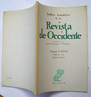 Revista De Occidente. Índice Temático. Tomos I - XVII (Números 1-51)