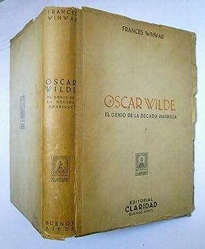 Oscar Wilde. El Genio De La Decada Amarilla: Frances Winwar