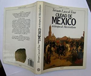 Ciudad De México En Tiempos De Maximiliano: Torcuato Luca De Tena