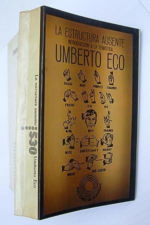 La Estructura Ausente. Introducción a La Semiótica: Umberto Eco