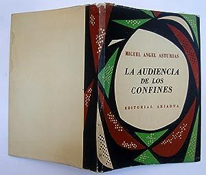 La Audiencia De Los Confines. Crónica Rn Tres Andnzas: Miguel Ángel Asturias