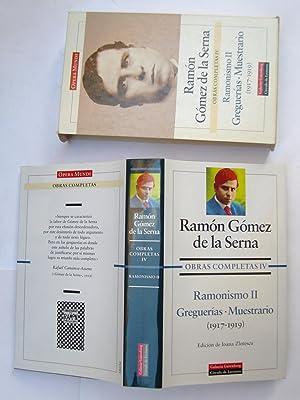 Obras Completas IV. Ramonismo II: Greguerías; Muestrario: Ramón Gómez De