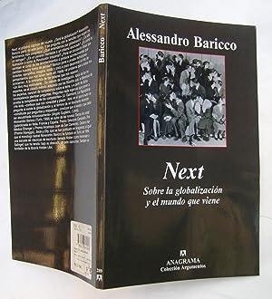 Next. Sobre La Globalización y El Mundo Que Viene: Alessandro Baricco