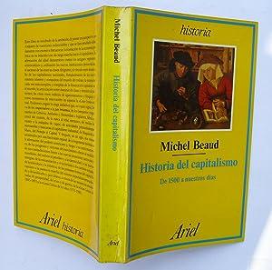 Historia Del Capitalismo. De 1500 a Nuestros: Michel Beaud