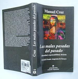 Las Malas Pasadas Del Pasado. Identidad, Responsabilidad, Historia: Manuel Cruz