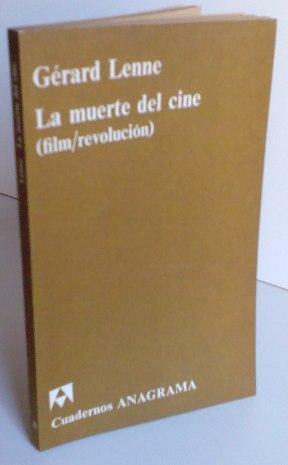 La Muerte Del Cine : (Film/Revolución): Gérard Lenne