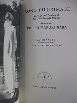 Long Pilgrimage: The Life and Teaching of the Shivapuri Baba: Bennett, John G