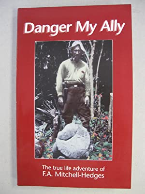 Danger My Ally: Mitchell-Hedges, F. A.
