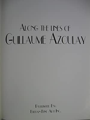 Along the Lines of Guillaume Azoulay; (Signed, 1st): Guillaume Azoulay & Jeanine Natale