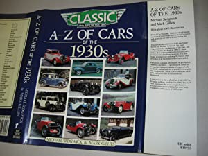 Classic and Sportscar A-Z of Cars of the 1930's: Sedwick, Michael & Gillis, Mark