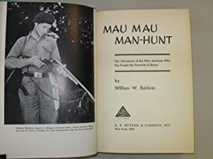 Mau Mau man-hunt: The adventures of the only American who has fought the terrorists in Kenya: ...