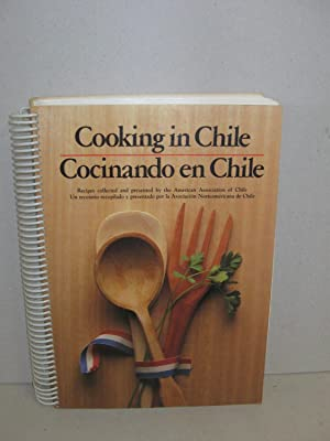 Cooking In Chile/Cocinando En Chile: American Association Of Chile