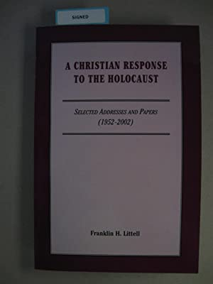 Christian Response to the Holocaust. Selected Addresses and Papers ; (Signed): Franklin H. Littell