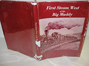 First Steam West of the Big Muddy: (Signed First): Guise, Byron E.