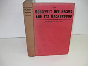 Roosevelt Red Record and Its Background: (Signed First Ed): Dilling, Elizabeth