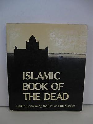 Islamic Book of the Dead: A Collection of Hadiths on the Fire & the Garden: Qadi, Abd al-Rahim ...