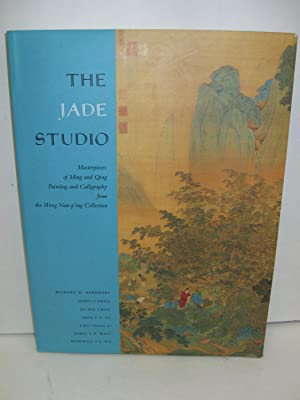 Jade Studio: Masterpieces of Ming and Quing Painting and Calligraphy from the Wong Nan-p'ing ...