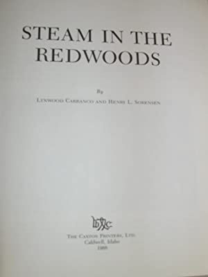 Steam in the Redwoods: Carranco, Lynwood, Sorensen, Henry L.