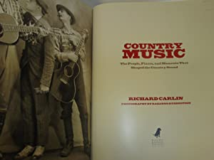 Country Music: The People, Places, and Moments That Shaped The Country Sounds: Carlin, Richard