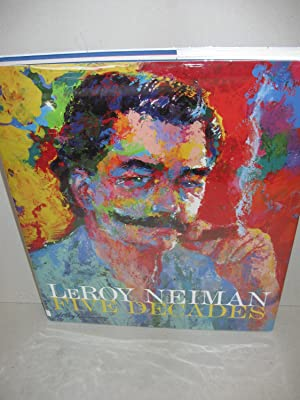 LeRoy Neiman: Five Decades: [Signed]: Sweet, Christopher [Ed.]