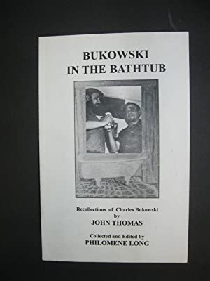 Bukowski in the Bathtub, Recollections of Charles Bukowski: Thomas, John & Long, Philomene