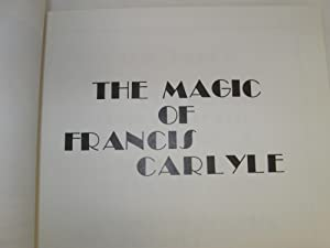 Magic of Francis Carlyle: (Signed 1st): Pierre, Roger