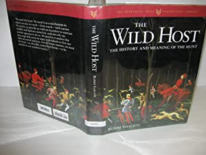 Wild Host: The History and Meaning of the Hunt: (Signed): Isaacson, Rupert