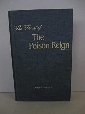 Threat of the Poison Reign: Scogna, Joseph R. Jr.
