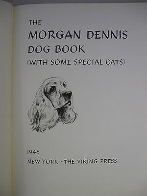 Morgan Dennis Dog Book. With Some Special Cats: Dennis, Morgan