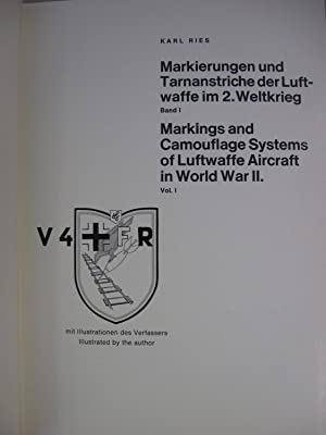 Markings and Camouflage Systems of Luftwaffe Aircraft in World War II [Vol. I of III]: Ries, Karl ...