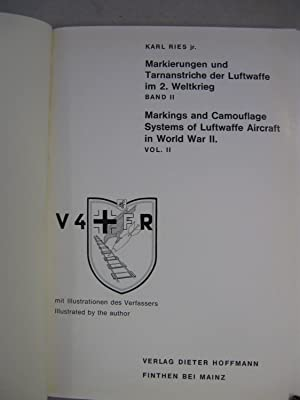 Markings and Camouflage Systems of Luftwaffe Aircraft in World War II [Vol II of III]: Ries, Karl ...