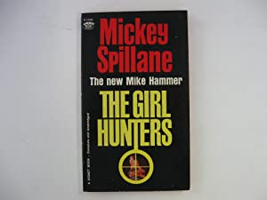 The Girl Hunters: Spillane, Mickey