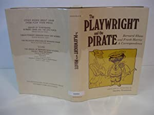 Playwright and the Pirate; Bernard Shaw and Frank Harris: A Correspondence: (Signed & Inscribed...