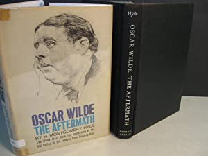 Oscar Wilde: The Aftermath; (Signed & Inscribed w/ Biblio Info About Title change): Hyde, ...