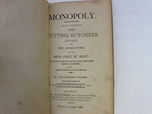 Monopoly: The Cutting Butcher's Appeal to the Legislature, Upon the High Price of Meat: A ...