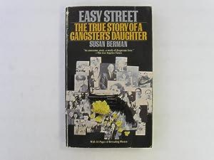 Easy Street: The True Story of a Gangster's Daughter: Berman, Susan