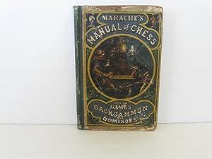 Marache's Manual of Chess: With the Games: Marache, N.