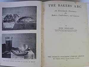 The Baker's ABC: An Encyclopedic Dictionary for Bakers, Confectioners, and Caterers: Kirkland,...