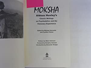 Moksha: Aldous Huxley's Classic Writings on Psychedeilcs and the Visionary Experience: ...
