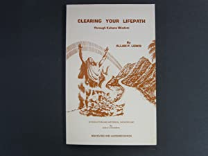 Clearing Your Lifepath Through Kahuna Wisdom; [Signed By Both]: Lewis, Allan P. & Intro By Adele ...