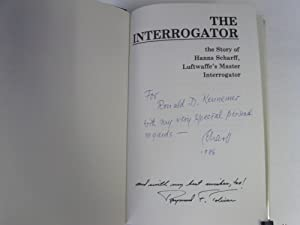 Interrogator: The Story of Hans Scharff: [Signed By Author & subject]: Toliver, Raymond F. & ...