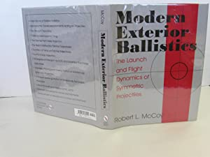 Modern Exterior Ballistics: The Launch and Flight Dynamics of Symmetric Projectiles: McCoy, Robert
