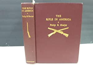 The Rifle in America: [Signed]: Sharpe, Philip B.