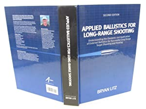 Applied Ballistics for Long-Range Shooting: Litz, Bryan