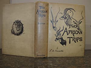 TWO AFRICAN TRIPS: Buxton, Edward North