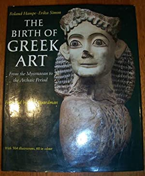 Birth of Greek Art, The: From the Mycenaean to the Archaic Period