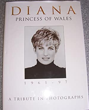 Diana: Princess of Wales 1961-97 (A Tribute in Photographs)