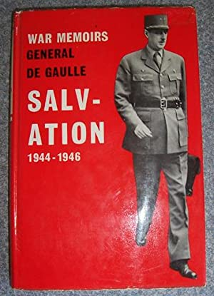 Salvation - War Memoirs General De Gaulle - 1944-1946 - Volume III